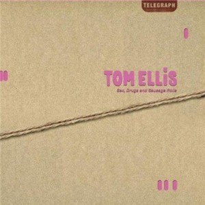 Tom Ellis - Sex Drugs and Sausage Rolls (2009, Telegraph)
