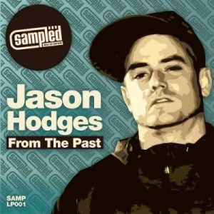 Jason Hodges - From The Past (2009, Sampled Recordings)