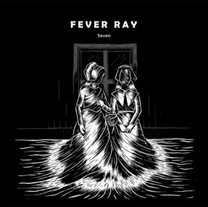 fever_ray_-_seven