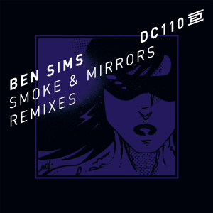 Ben Sims - Smoke And Mirrors Remixes