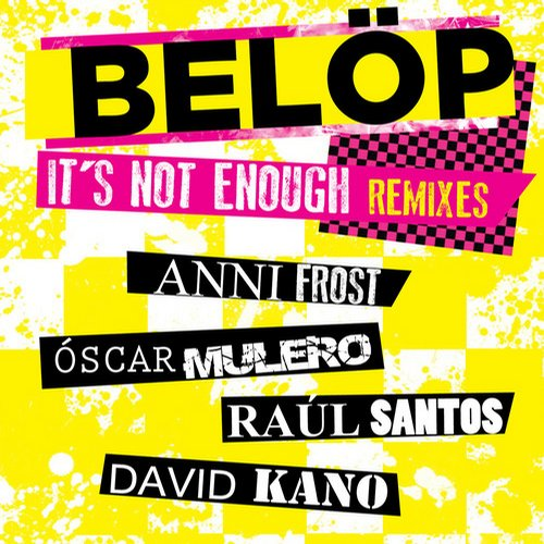 Belöp edita un EP de remixes del single It's not Enough