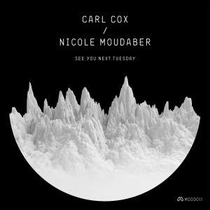 Carl Cox & Nicole Moudaber - See You Next Tuesday