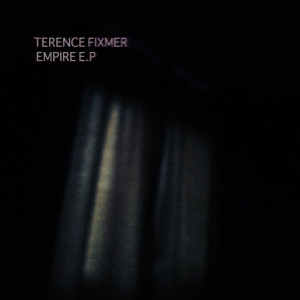 Terence Fixmer - Empire EP
