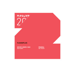 Floorplan - Never Grow Old_Phobia_Re-Plant Remixes