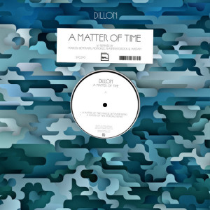 Dillon - A Matter Of Time Remixes