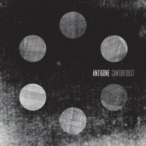 Antigone - Cantor Dust