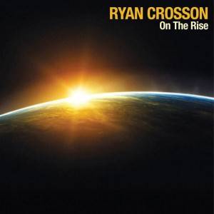 Ryan Crosson - on_the_rise