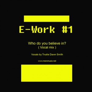 E-Work 1 - Who Do You Believe In 1