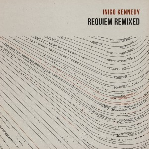 Inigo Kennedy - Requiem Remixes