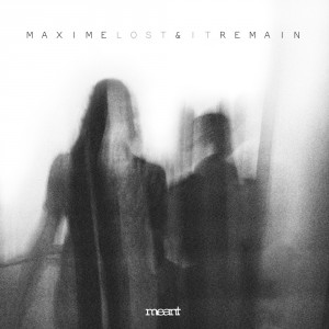 MEANT023_Maxime&Remain_LostItEP-1000px-72dpi