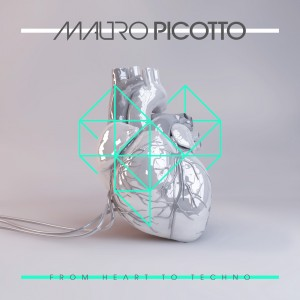 Mauro Picotto_From Heart To Techno