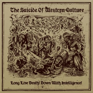 The Suicide Of Western Culture - Long Life Death! Down With Intelligence