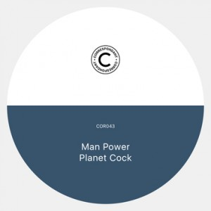 Man Power - Planet Cock EP