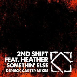 2nd Shift feat. Heather - Somethin' Else (Derrick Carter Mixes)