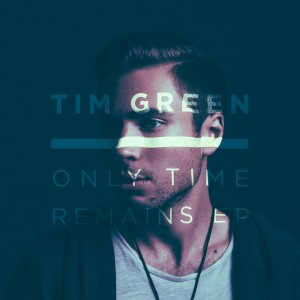 Tim Green_Only Time Remains EP